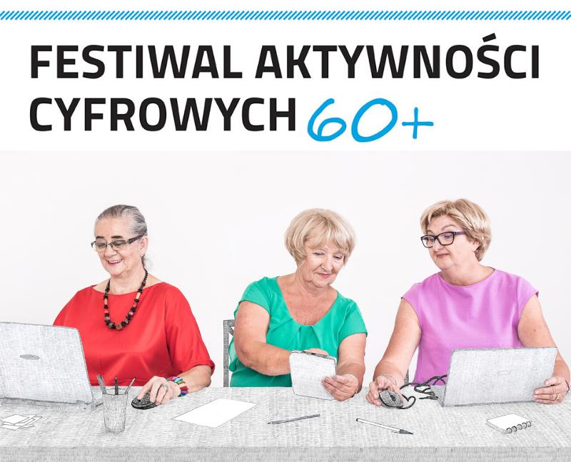 Trwa Festiwal Aktywności Cyfrowych 60+