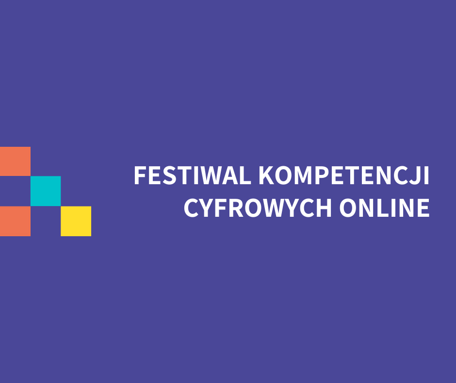 Ponad 3000 uczestników pierwszej edycji Festiwalu Kompetencji Cyfrowych Online